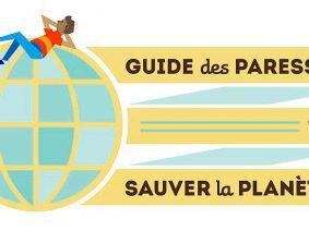 Guide des Paresseux pour Sauver la Planète